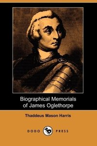 Biographical Memorials of James Oglethorpe (Dodo Press)