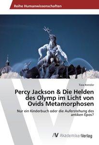 Percy Jackson & Die Helden des Olymp im Licht von Ovids Metamorp