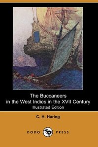 The Buccaneers in the West Indies in the XVII Century
