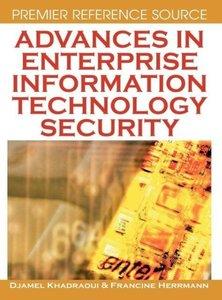 Advances in Enterprise Information Technology Security
