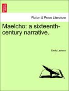 Maelcho: a sixteenth-century narrative. Vol. I.