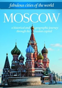 Moscow: Fabulous Cities Of The World