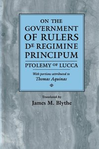 On the Government of Rulers de Regimine Principum