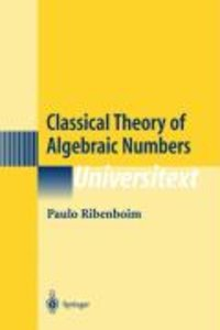 Classical Theory of Algebraic Numbers