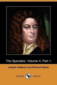 The Spectator, Volume II, Part 1 (Dodo Press)