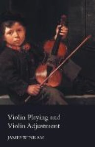 Violin Playing and Violin Adjustment