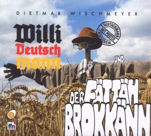 Willi Deutschmann & Der Fättäh Brokkänn