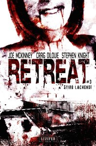 Retreat 3: Stirb lachend!