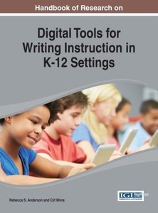 Handbook of Research on Digital Tools for Writing Instruction in