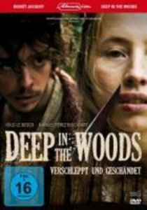 Deep in the Woods-Verschlepp