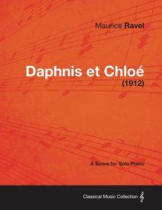 Daphnis Et Chloe - A Score for Solo Piano (1912)