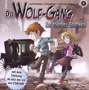 Die Wolf-Gäng Vol.2 Ein Finsteres Geheimnis