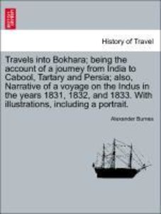 Travels into Bokhara; being the account of a journey from India