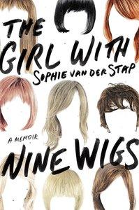 The Girl with Nine Wigs: A Memoir