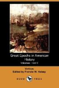 Great Epochs in American History. Volumes I and II