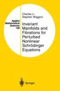 Invariant Manifolds and Fibrations for Perturbed Nonlinear Schrö