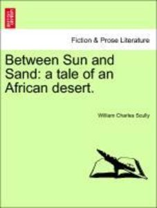 Between Sun and Sand: a tale of an African desert.