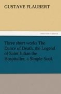 Three short works The Dance of Death, the Legend of Saint Julian