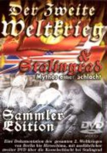 Der zweite Weltkrieg - Stalingrad - Mythos einer Schlacht