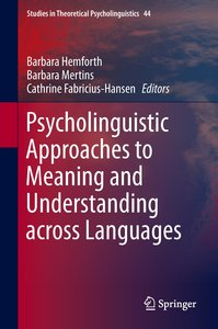 Psycholinguistic Approaches to Meaning and Understanding across
