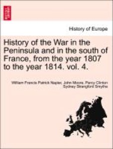 History of the War in the Peninsula and in the south of France,