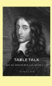 Table Talk - Being the Discourses of John Selden