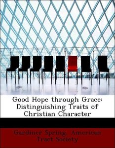 Good Hope through Grace: Distinguishing Traits of Christian Char