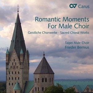Romantic Moments for Male Choir-Geistl.Chorwerk