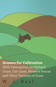 Grasses for Cultivation - With Information on Orchard Grass, Oat