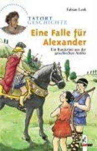 Tatort Geschichte. Eine Falle für Alexander