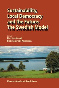 Sustainability, Local Democracy and the Future: The Swedish Mode