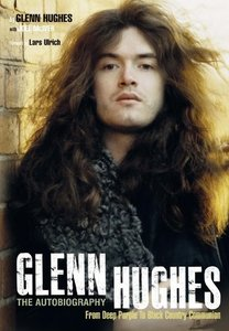 Glenn Hughes: The Autobiography: From Deep Purple to Black Count