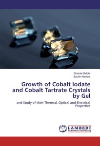 Growth of Cobalt Iodate and Cobalt Tartrate Crystals by Gel