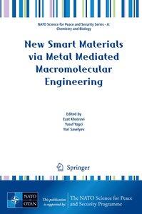 New Smart Materials via Metal Mediated Macromolecular Engineerin