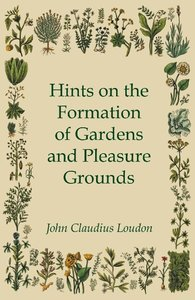 Hints On The Formation Of Gardens And Pleasure Grounds