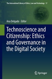 Technoscience and Citizenship: Ethics and Governance in the Digi