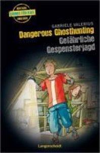 Valerius, G: Dangerous Ghosthunting - Gefährliche Gespenster
