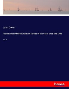 Travels into Different Parts of Europe in the Years 1791 and 179