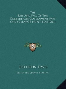 The Rise And Fall Of The Confederate Government Part One V2 (LAR
