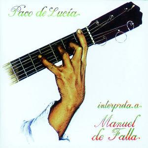 Paco De Lucia Plays De Falla