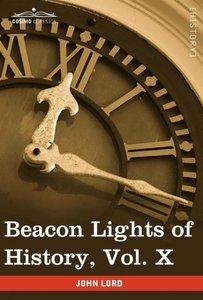 Beacon Lights of History, Vol. X