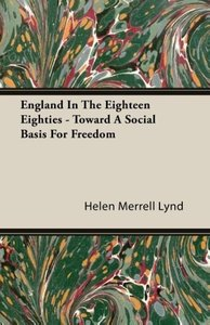 England In The Eighteen Eighties - Toward A Social Basis For Fre
