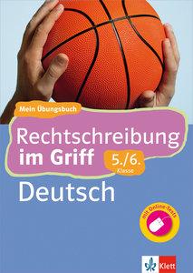 Klett Rechtschreibung im Griff. Deutsch 5./6. Schuljahr.
