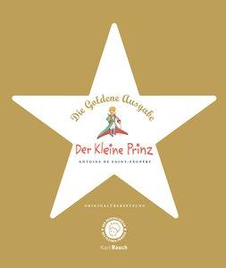 Der Kleine Prinz. Die Goldene Ausgabe