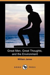Great Men, Great Thoughts, and the Environment (Dodo Press)