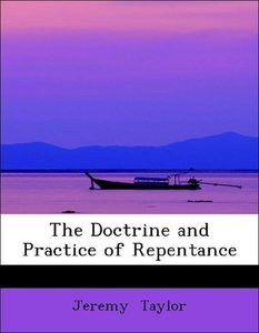 The Doctrine and Practice of Repentance