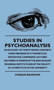 Studies In Psychoanalysis - An Account Of Twenty-Seven Concrete