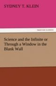 Science and the Infinite or Through a Window in the Blank Wall