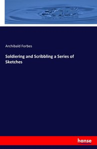 Soldiering and Scribbling a Series of Sketches