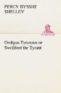 Oedipus Tyrannus or Swellfoot the Tyrant